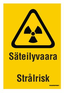 Säteilyvaara Strålrisk kilpi